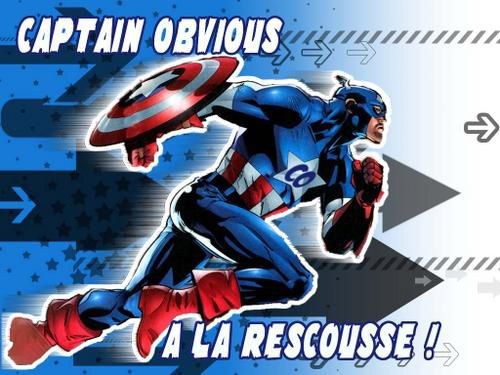 http://a35.idata.over-blog.com/500x375/2/69/98/48/Fakes/captain-obvious-a-la-rescousse.jpg